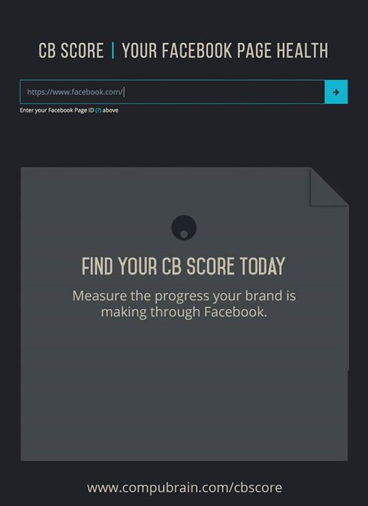 :: Introducing CB SCORE, a Social Media Meter ::  The CB Score(CompuBrain Score) is a mathematical formula dereived to report the performance score for a given Facebook Page. CB Score was formulated to measure the Social Media Metrics while working on project Social Media 2.0 which is now made available to public. We're proud to announce that in a very short span of 5 weeks, CB Score is becoming popular across the digital diaspora as the most efficient method to measure social media engagement on Facebook. #CompuBrain #SocialMediaMeasurement #SM2p0 #SocialMediaListening